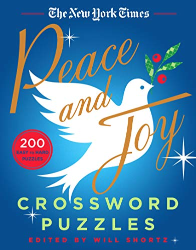 New York Times Peace and Joy Crossword Puzzles: 200 Easy to Hard Puzzles
