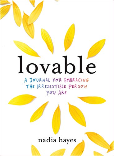 Lovable: A Journal for Practicing Self-Love and Embracing the Irresistible Person You Are