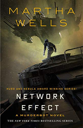 Network Effect (The Murderbot Diaries Bk. 5)