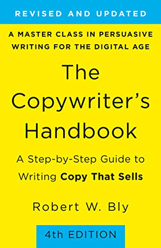 The Copywriter's Handbook: A Step-by-Step Guide to Writing Copy That Sells (4th Edition, Revised and Updated)