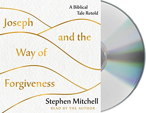 Joseph and the Way of Forgiveness: A Story About Letting Go
