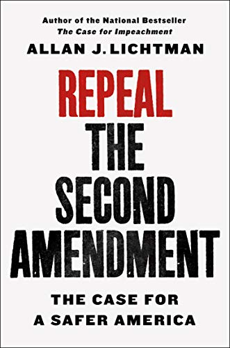 Repeal the Second Amendment: The Case for a Safer America