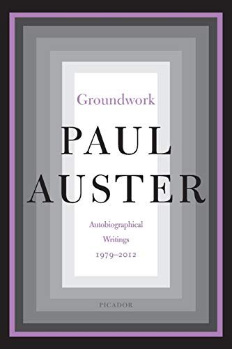 Groundwork: Autobiographical Writings, 1979-2012
