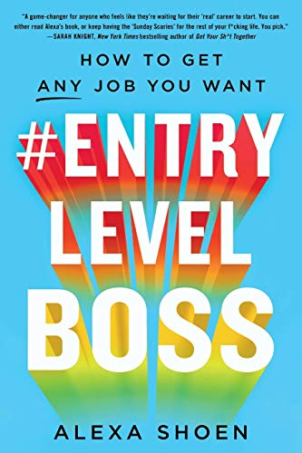 #Entry Level Boss: How to Get Any Job You Want