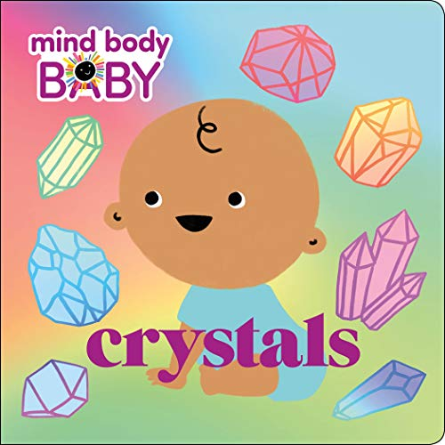Crystals (Mind Body Baby)