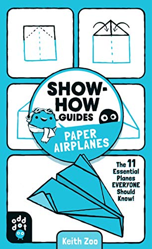 Paper Airplanes: The 11 Essential Planes Everyone Should Know! (Show-How Guides)