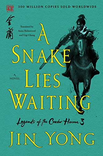 A Snake Lies Waiting (Legends of the Condor Heroes, Bk. 3)