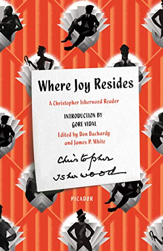 Where Joy Resides (A Christopher Isherwood Reader)