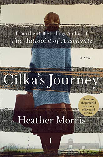 Cilka's Journey (Tattooist of Auschwitz, Bk. 2)
