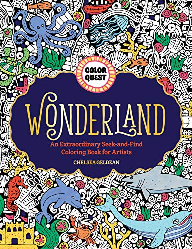 Wonderland: An Extraordinary Seek-and-Find Coloring Book for Artists (Color Quest)