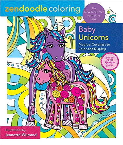 Baby Unicorns: Magical Cuteness to Color and Display (Zendoodle Coloring)