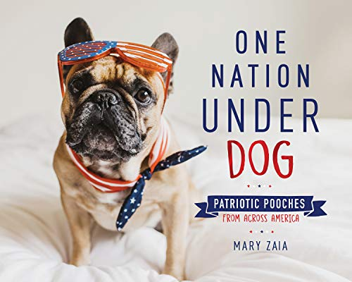 One Nation Under Dog: Patriotic Pooches from Across America