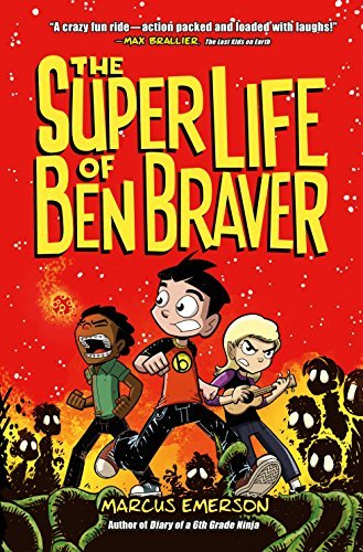 The Super Life of Ben Braver (Ben Braver, Bk. 1)