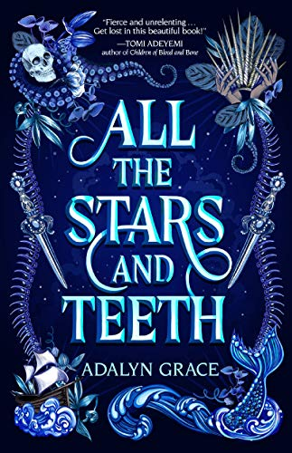All the Stars and Teeth (All the Stars and Teeth Duology, Bk. 1)