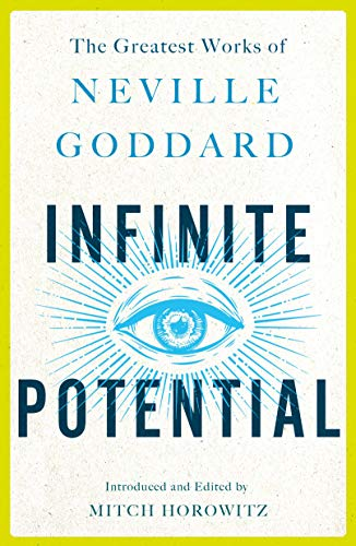 Infinite Potential: The Greatest Works of Neville Goddard
