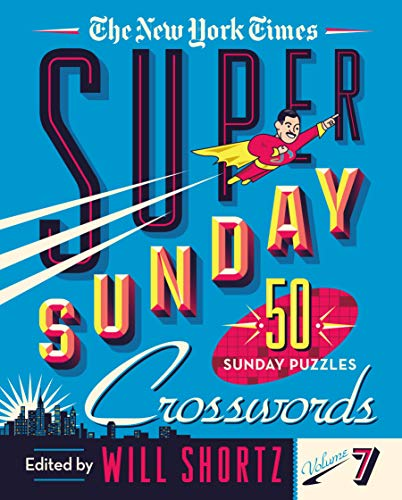 The New York Times Super Sunday Crosswords (Volume 7)