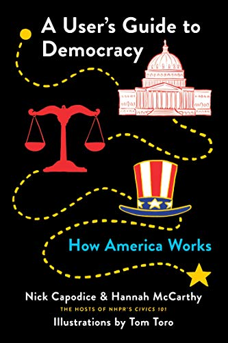 A User's Guide to Democracy: How America Works