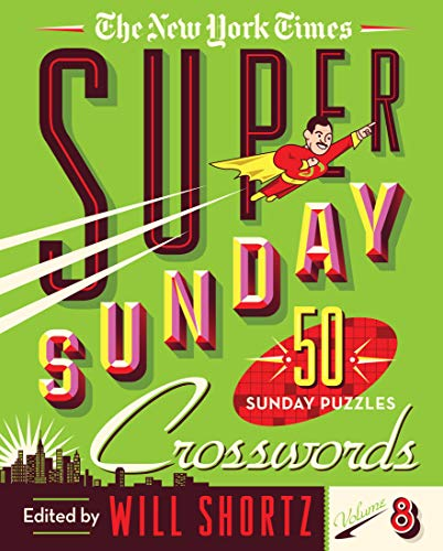 The New York Times Super Sunday Crosswords (Volume 8)