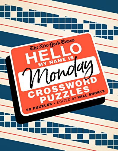 The New York Times Hello, My Name Is Monday Crossword Puzzles