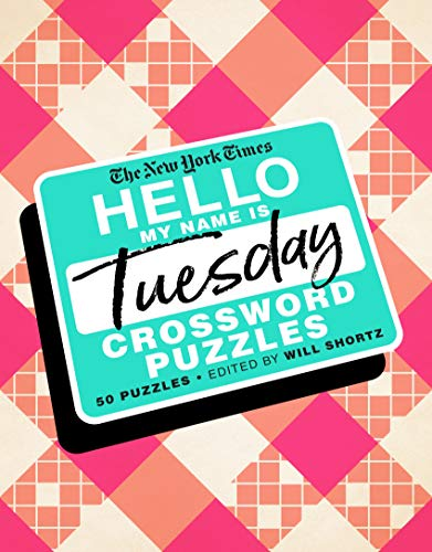 The New York Times Hello, My Name Is Tuesday Crossword Puzzles