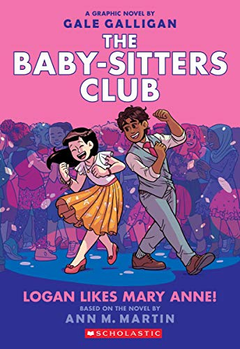 Logan Likes Mary Anne! (The Baby-Sitters Club Graphic Novel, Vol. 8)