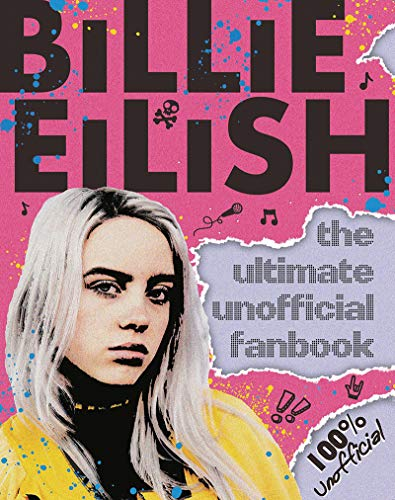 The Ultimate Unofficial Fanbook (Billie Eiish)