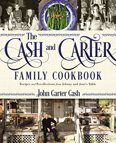 The Cash and Carter Family Cookbook: Recipes and Recollections from Johnny and June's Table