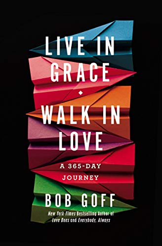 Live in Grace, Walk in Love - A 365-Day Journey