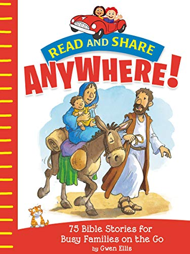 Read and Share Anywhere!: 75 Bible Stories for Busy Families on the Go