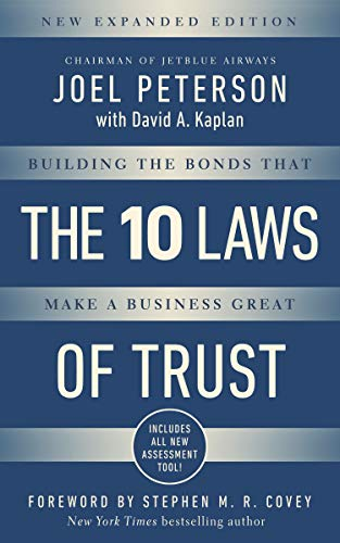 The 10 Laws of Trust: Building the Bonds that Make a Business Great (Expanded Edition)