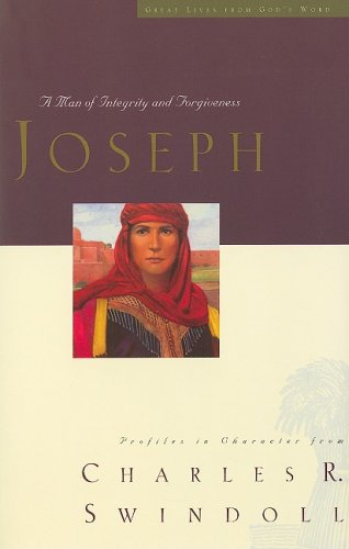 Joseph: A Man of Integrity and Forgiveness (Great Lives from God's Word, Vol. 3)