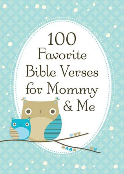 100 Favorite Bible Verses for Mommy & Me