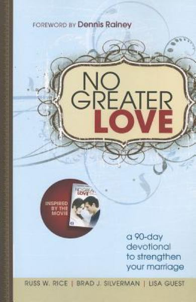 No Greater Love: A 90-Day Devotional to  Strenghten Your Marriage