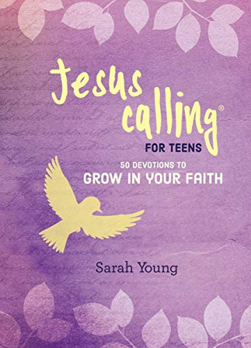 Jesus Calling For Teens: 50 Devotions to Grow in Your Faith