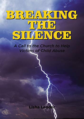 Breaking the Silence: A Call to the Church to Help Victims of Child Abuse