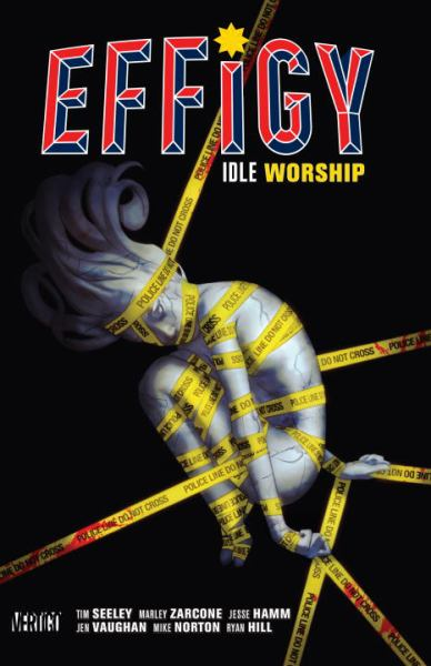 Idle Worship (Effigy, Vol. 1)