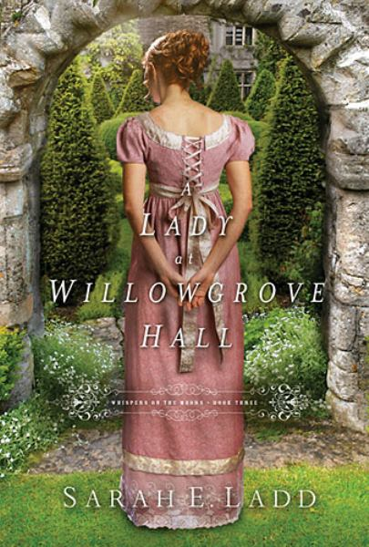 A Lady at Willowgrove Hall (Wispers on the Moors, Bk. 3)