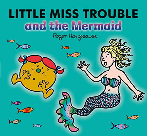 Little Miss Trouble and the Mermaid (Mr Men)