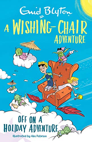 Off on a Holiday Adventure (A Wishing-Chair Adventure)