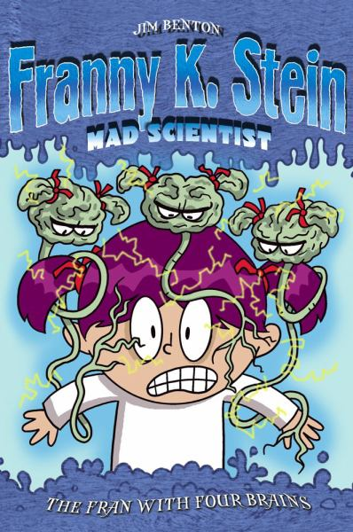 The Fran with Four Brains (Franny K. Stein Mad Scientist)