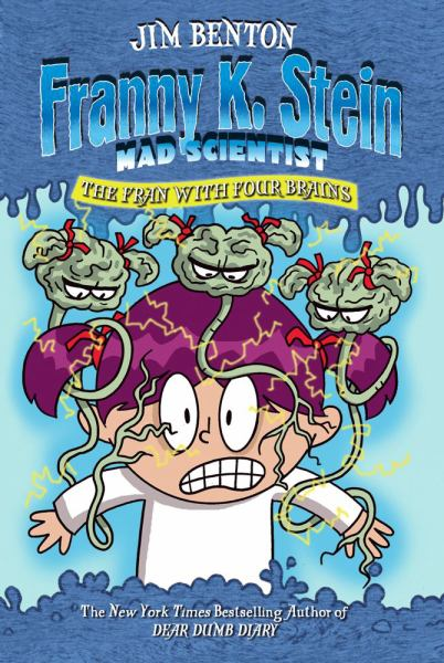 The Fran with Four Brains (Frany K. Stein, Mad Scientist, Bk. 6)