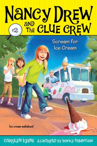 Scream For Ice Cream (Nancy Drew And The Clue Crew Bk. 2)