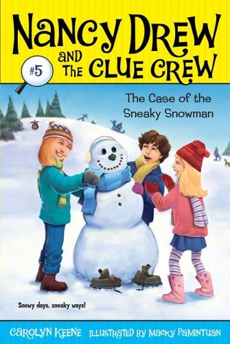 Case Of The Sneaky Snowman (Nancy Drew And The Clue Crew, Bk. 5)