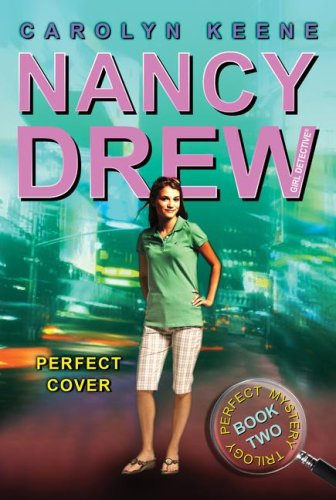 Perfect Cover, #31 (Nancy Drew Girl Detective - Perfect Mystery Trilogy, Bk. 2)
