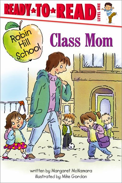 Class Mom (Robin Hill School, Ready-to-Read Level 1)