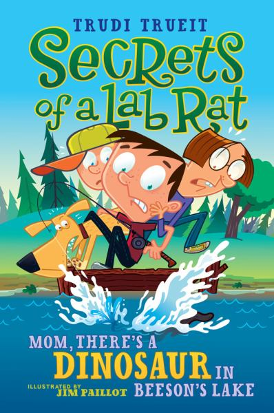 Mom, There's a Dinosaur in Beeson's Lake (Secrets of a Lab Rat)