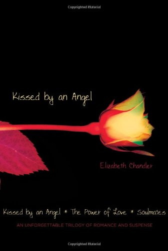 Kissed by an Angel Trilogy (Kissed by an Angel; The Power of Love; Soulmates)