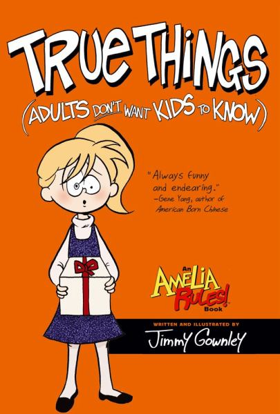 True Things (Adults Don't Want Kids to Know, Amelia Rules!)