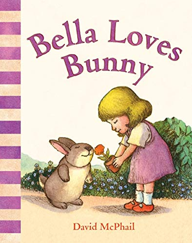 Bella Loves Bunny (David McPhail's Love Series)