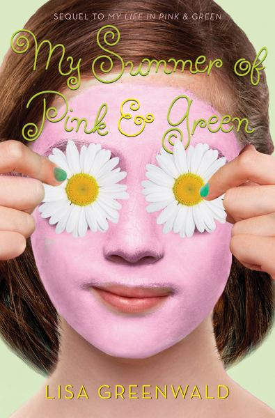 My Summer of Pink & Green (Pink & Green, Bk. 2)
